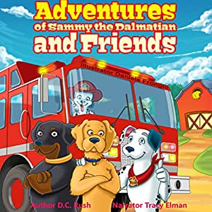Adventures of Sammy the Dalmatian and Friends Audiobook