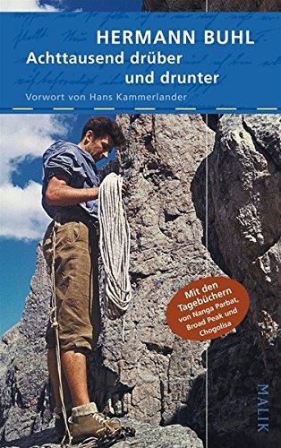 Achttausend drüber und drunter: Mit den Tagebüchern von Nanga Parbat, Broad Peak und Chogolisa