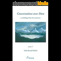 Conversations avec Dieu, tome 1: Un dialogue hors du commun