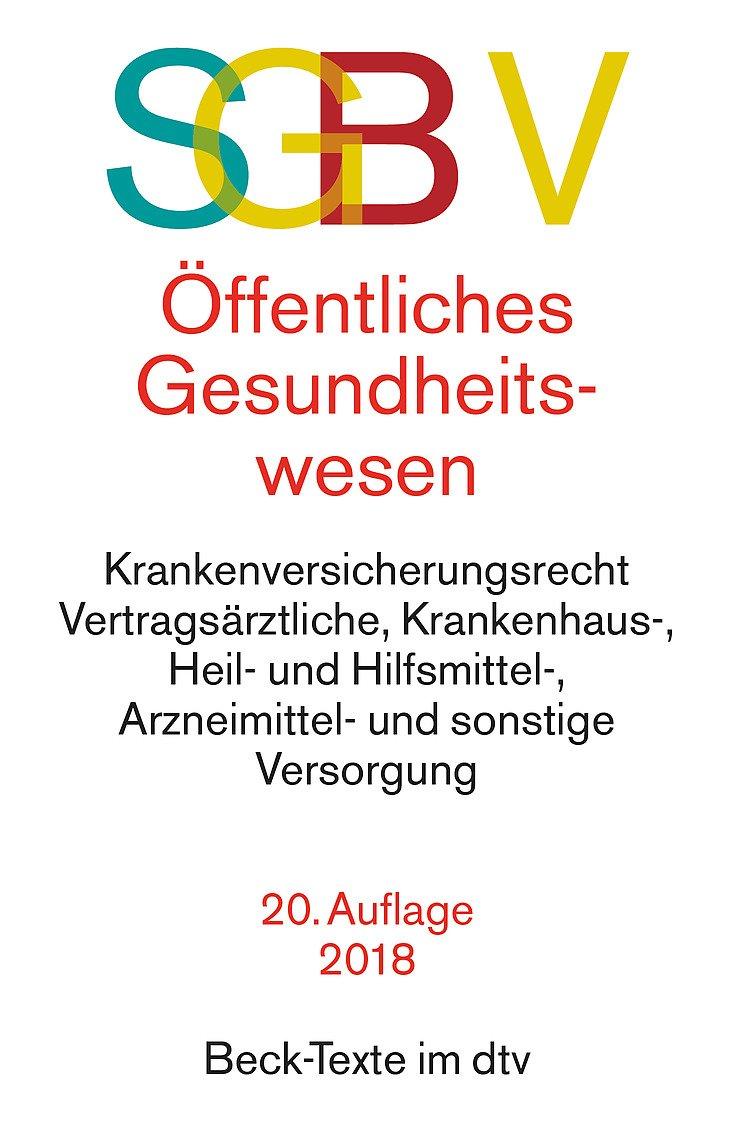 SGB V Recht des öffentlichen Gesundheitswesens Broschiert – 20. April 2018 Ulrich Becker Thorsten Kingreen dtv Verlagsgesellschaft 3423055596