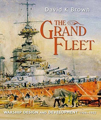 Pdf History The Grand Fleet: Warship Design and Development 1906-1922: Warship Design and Development    1906-1922