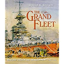 The Grand Fleet: Warship Design and Development 1906-1922: Warship Design and Development    1906-1922