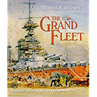 The Grand Fleet: Warship Design and Development 1906-1922