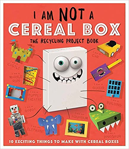 I Am Not a Cereal Box: 10 Exciting Things to Make with Cereal Boxes