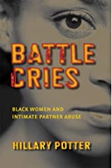 Battle Cries: Black Women and Intimate Partner Abuse Hardcover
