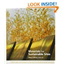 Materials for Sustainable Sites: A Complete Guide to the Evaluation, Selection, and Use of Sustainable Construction Materials