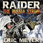 Raider Black Ops: The Russia Strike | Eric Meyer