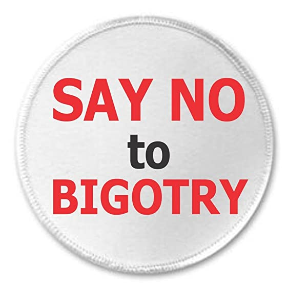 Image result for image of say no to bigotry