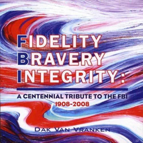 fidelity-bravery-integrity-a-centennial-tribute-t