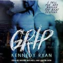 Grip Audiobook by Kennedy Ryan Narrated by Jakobi Diem, Maxine Mitchell