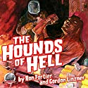 The Hounds of Hell Audiobook by Ron Fortier, Gordon Linzner Narrated by Alex Beckham
