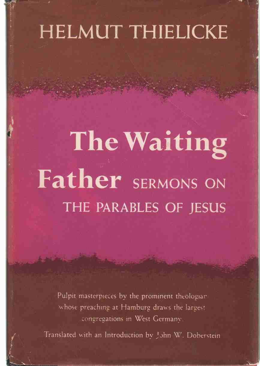The Waiting Father: Sermons on the Parables of Jesus: Helmut ...