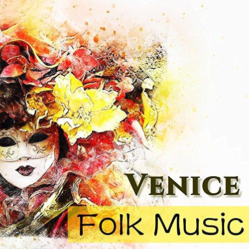 Mardi Gras Venice (Venice Folk Music - Mardi Gras Italian Piano Songs, Background Tracks for)
