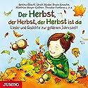 Der Herbst, der Herbst, der Herbst ist da: Lieder und Gedichte zur goldenen Jahreszeit Hörbuch von  div. Gesprochen von:  div.