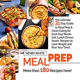 MEAL PREP The Ultimate 31 Day Guide To Meal Prep And Clean Eating For