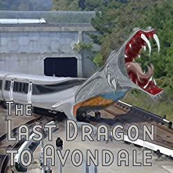 The Last Dragon to Avondale (Dramatized)