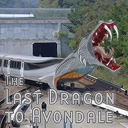 The Last Dragon to Avondale (Dramatized)