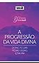 Alimento diário - A progressão da vida divina (A economia divina Livro 2) (Portuguese Edition)