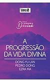 Alimento diário - A progressão da vida divina (A economia divina Livro 2)