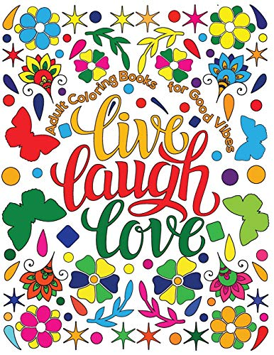 Adult Coloring Book for Good Vibes: Live Laugh Love