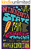 Minnesota State Fair: Deep Fried Thoughts on Cheese Curds, Carnies, and The Human Condition