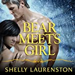 Bear Meets Girl: Pride, Book 7 | Shelly Laurenston