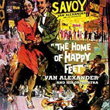 The Home of Happy Feet. Van Alexander and His Orchestra
