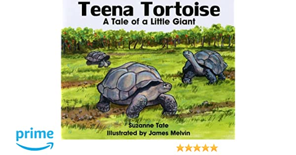 Teena Tortoise, A Tale of a Little Giant (Suzanne Tates Nature Series)