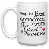 Coffee Mug, 15 oz, by Groovy Giftables - Only The Best Grandmas Get Promoted To Great Grandma 001