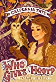 img - for Who Gives a Hoot?: Calpurnia Tate, Girl Vet book / textbook / text book