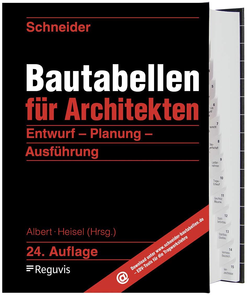 Die besten Bücher für Architekten: Schneider - Bautabellen für Architekten: Entwurf - Planung - Ausführung