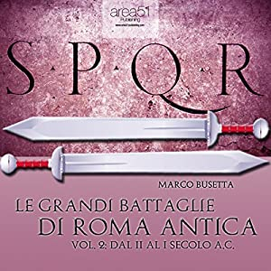 Le grandi battaglie di Roma antica vol. 2 [The Great Battles of Ancient Rome, Vol. 2] Audiobook