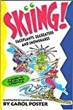 img - for Skiing!: Faceplants, Eggbeaters and Snowsnakes : A Guide to the Ski Bum Lifestyle book / textbook / text book