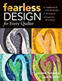 img - for Fearless Design for Every Quilter: Traditional & Contemporary 10 Lessons Creativity & Critique book / textbook / text book