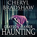 Grayson Manor Haunting: Addison Lockhart Series, Book One Audiobook by Cheryl Bradshaw Narrated by Nikki Devitt