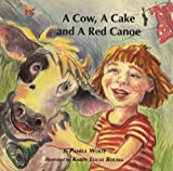 A Cow, a Cake and a Red Canoe, Pamela Wolfe, 0889611408