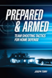 Prepared and Armed: Team Shooting Tactics for Home Defense