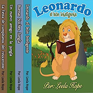 Libros para ninos en español: Leonardo la serie el león [Children's Books in Spanish: Leonardo the Lion Series] Audiobook