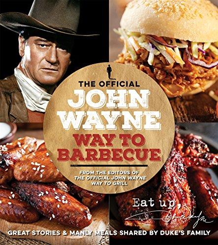 The Official  John Wayne Way To - Magazine Bbq