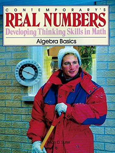 Contemporary's Real Numbers: Developing Thinking Skills in Math : Algebra Basics