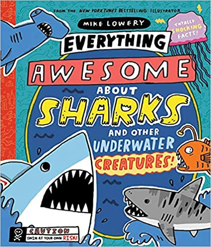 22. Everything Awesome About Sharks and Other Underwater Creatures - Picture Book