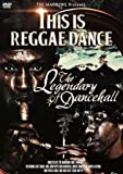 THIS IS REGGAE DANCE -THE LEGENDARY OF DANCEHALL- 〜ダンスホールのレジェンド達〜 [DVD]