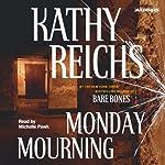 Monday Mourning: Temperance Brennan, Book 7 | Kathy Reichs