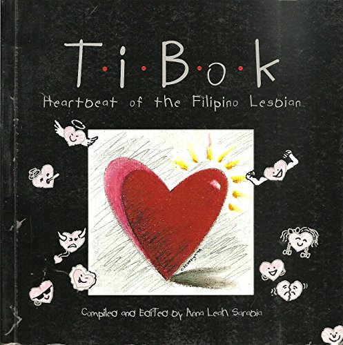 9712707369 - Anna Leah Sarabia: Tibok: Heartbeat of the Filipino Lesbian - Book