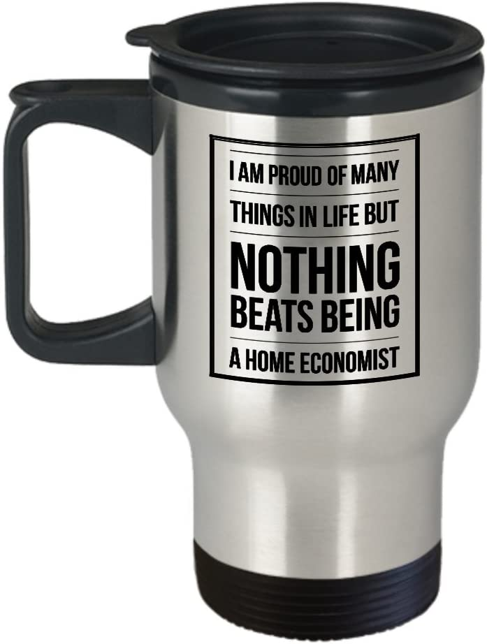Proud To Be Home Economist Travel Mug Best Personalized Tumbler Gifts for Home Economist this Christmas