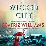 The Wicked City: A Novel | Beatriz Williams