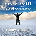 Free Will Odyssey Audiobook by Larry Kilham Narrated by Marlin May