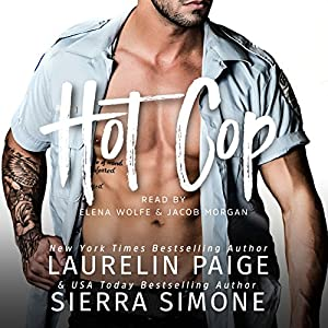 Hot Cop Audiobook by Laurelin Paige, Sierra Simone Narrated by Elena Wolfe, Jacob Morgan