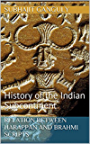 Relation Between Harappan and Brahmi Scripts: History of the Indian Subcontinent