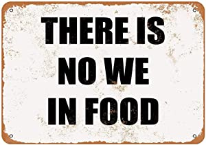 Rustic There is No We in Food Vintage Look Metal Sign Farmhouse Decor Sign Mancave Housewarming Gift 8x12inch